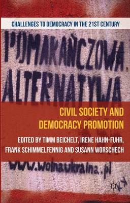Civil Society and Democracy Promotion - Challenges to Democracy in the 21st Century (Hardback)