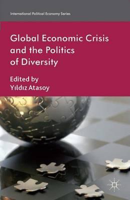 Global Economic Crisis and the Politics of Diversity - International Political Economy Series (Hardback)