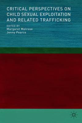 Critical Perspectives on Child Sexual Exploitation and Related Trafficking (Paperback)