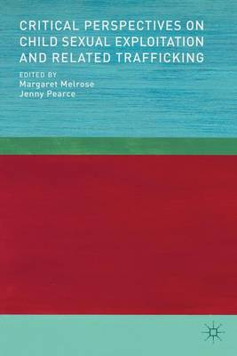 Critical Perspectives on Child Sexual Exploitation and Related Trafficking (Hardback)