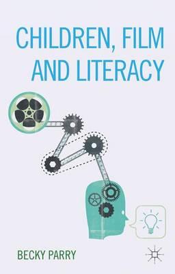 Children, Film and Literacy (Hardback)