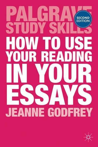 how to use your reading in your essays by jeanne godfrey waterstones how to use your reading in your essays palgrave study skills paperback