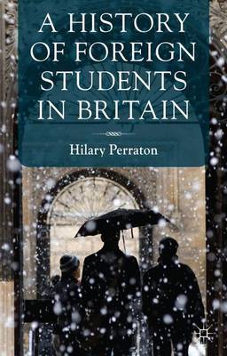 A History of Foreign Students in Britain (Hardback)