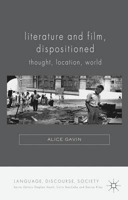 Literature and Film, Dispositioned: Thought, Location, World - Language, Discourse, Society (Hardback)