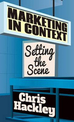 Marketing in Context: Setting the Scene (Hardback)