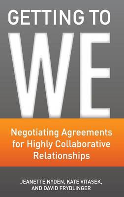Getting to We: Negotiating Agreements for Highly Collaborative Relationships (Hardback)