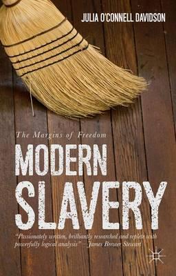 Modern Slavery: The Margins of Freedom (Hardback)