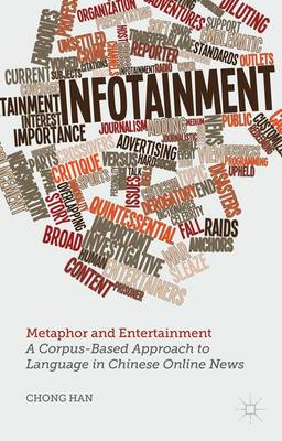 Metaphor and Entertainment: A Corpus-Based Approach to Language in Chinese Online News (Hardback)