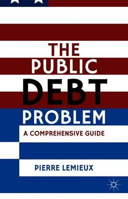 The Public Debt Problem: A Comprehensive Guide (Paperback)