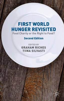 First World Hunger Revisited: Food Charity or the Right to Food? (Paperback)