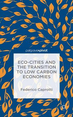 Eco-Cities and the Transition to Low Carbon Economies (Hardback)
