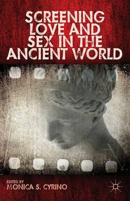 Screening Love and Sex in the Ancient World (Hardback)