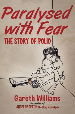 Paralysed with Fear: The Story of Polio (Hardback)