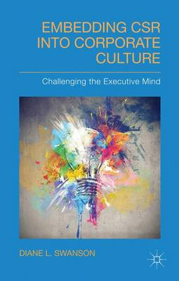 Embedding CSR into Corporate Culture: Challenging the Executive Mind (Hardback)