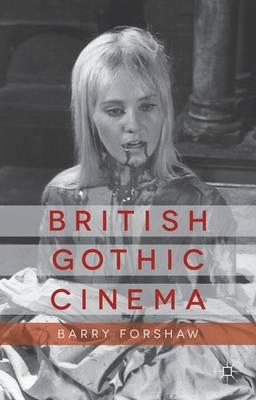 British Gothic Cinema - Palgrave Gothic (Hardback)