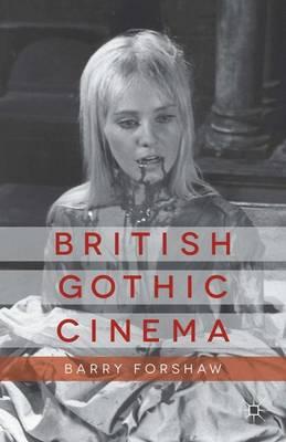 British Gothic Cinema - Palgrave Gothic (Paperback)