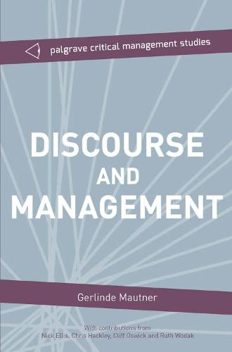 Discourse and Management: Critical Perspectives - The Palgrave Critical Management Studies Series (Paperback)