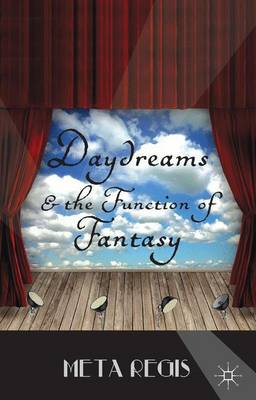 Daydreams and the Function of Fantasy (Hardback)