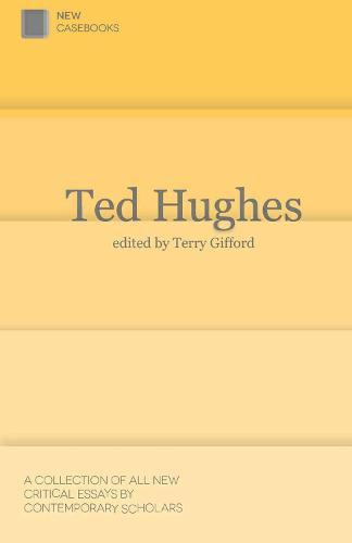 Ted Hughes - New Casebooks (Hardback)