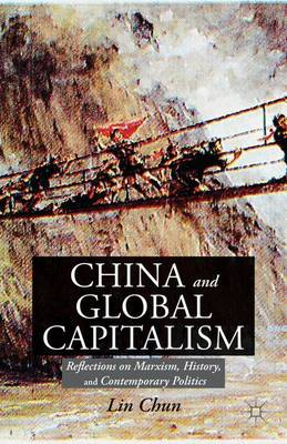 China and Global Capitalism: Reflections on Marxism, History, and Contemporary Politics (Hardback)
