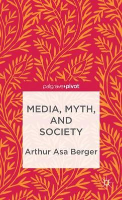 Media, Myth, and Society (Hardback)