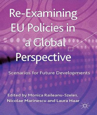 Re-Examining EU Policies from a Global Perspective: Scenarios for Future Developments (Hardback)