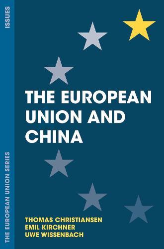 The European Union and China - The European Union Series (Paperback)