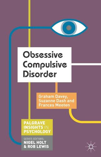 Obsessive Compulsive Disorder - Palgrave Insights in Psychology series (Paperback)