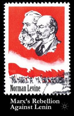 Marx's Rebellion Against Lenin (Hardback)