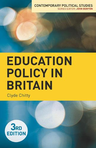 Education Policy in Britain - Contemporary Political Studies (Paperback)
