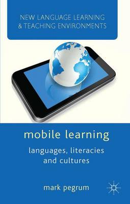 Mobile Learning: Languages, Literacies and Cultures - New Language Learning and Teaching Environments (Hardback)