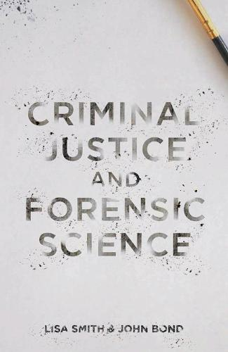Criminal Justice and Forensic Science: A Multidisciplinary Introduction (Paperback)