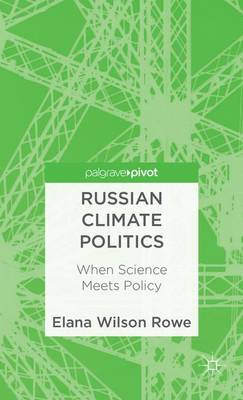 Russian Climate Politics: When Science Meets Policy (Hardback)