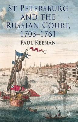 St Petersburg and the Russian Court, 1703-1761 (Hardback)