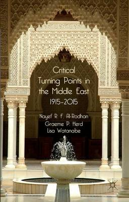 Critical Turning Points in the Middle East: 1915 - 2015 (Paperback)