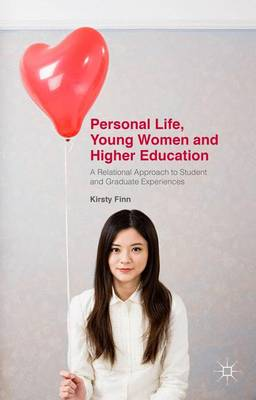Personal Life, Young Women and Higher Education: A Relational Approach to Student and Graduate Experiences (Hardback)