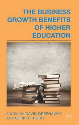 The Business Growth Benefits of Higher Education (Hardback)