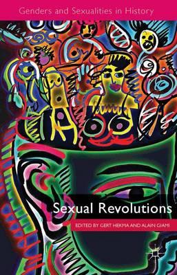 Sexual Revolutions - Genders and Sexualities in History (Hardback)