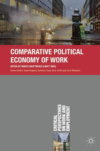 Comparative Political Economy of Work - Critical Perspectives on Work and Employment (Paperback)