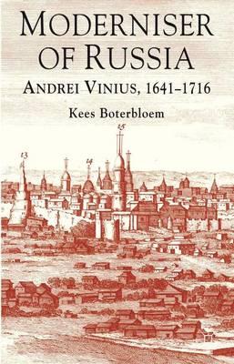 Moderniser of Russia: Andrei Vinius, 1641-1716 (Hardback)