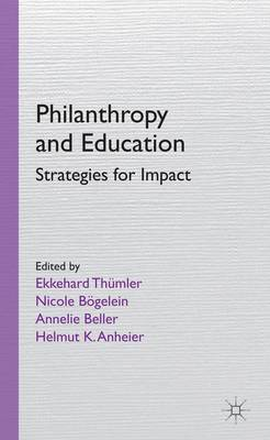 Philanthropy and Education: Strategies for Impact (Hardback)