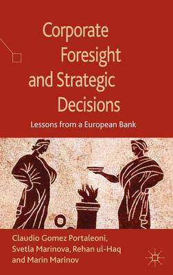 Corporate Foresight and Strategic Decisions: Lessons from a European Bank (Hardback)