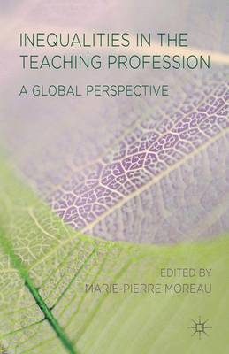 Inequalities in the Teaching Profession: A Global Perspective (Hardback)