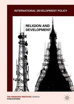International Development Policy: Religion and Development - International Development Policy (Paperback)