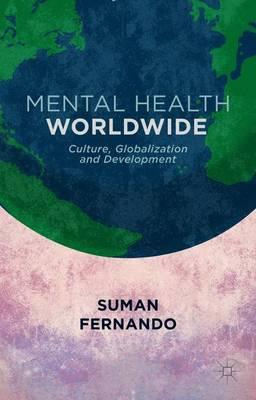 Mental Health Worldwide: Culture, Globalization and Development (Paperback)