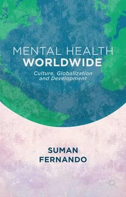 Mental Health Worldwide: Culture, Globalization and Development (Hardback)