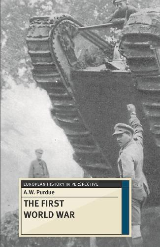 The First World War - European History in Perspective (Paperback)
