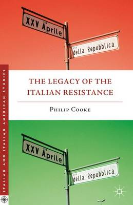 The Legacy of the Italian Resistance - Italian and Italian American Studies (Paperback)