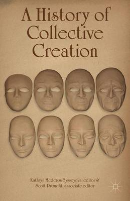 A History of Collective Creation (Hardback)