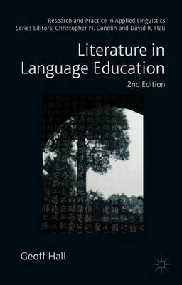 Literature in Language Education - Research and Practice in Applied Linguistics (Paperback)